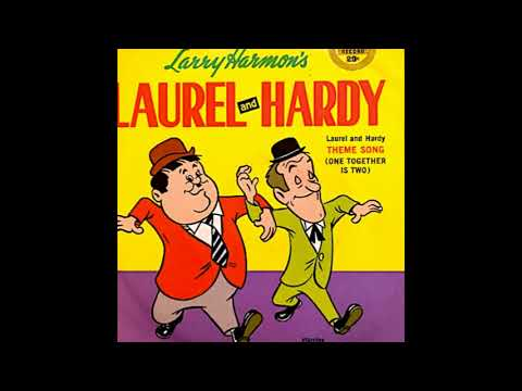 ONE TOGETHER IS TWO Laurel and Hardy Cartoon Theme Song
