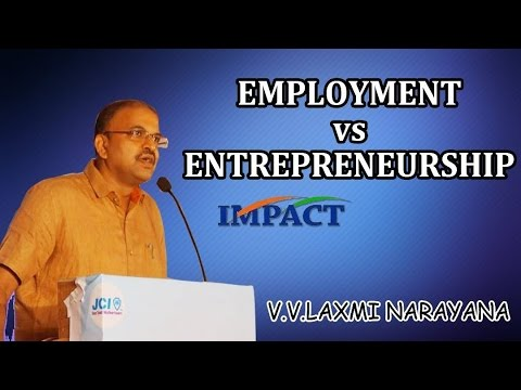 JD Laxminarayana IPS on Employment Vs Entrepreneurship  at IMPACT'17 Hyderabad