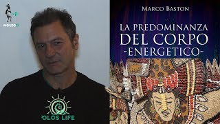 Marco Baston - Sciamanesimo tolteco o nagualismo - La predominanza del corpo energetico