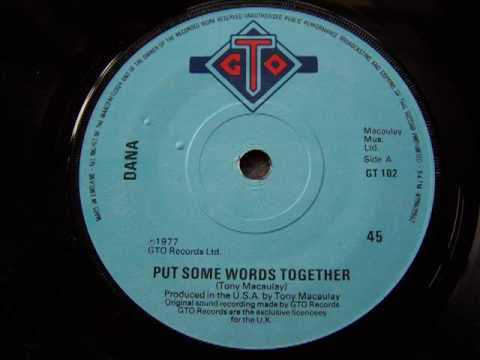 Dana 'Put Some Words Together'. 1977. Produced and written by Tony Macaulay.