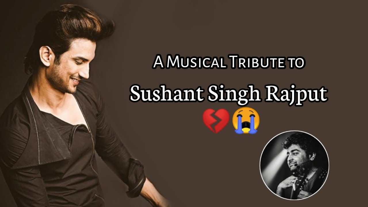 A Musical Tribute to Sushant Singh Rajput 💔 | Soulful Arijit Singh