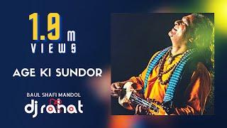 DJ Rahat - Age Ki Sundor ft. Baul Shafi Mondol