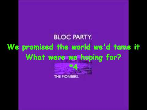Bloc Party - The Pionners with Lyrics