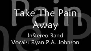 Take The Pain Away - InStereo Band (w/Lyrics)