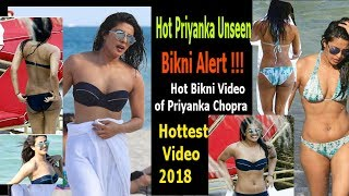 Priyanka Chopra Hottest Bikni Video, Hot Priyanka unseen Bollywood Actress 2018