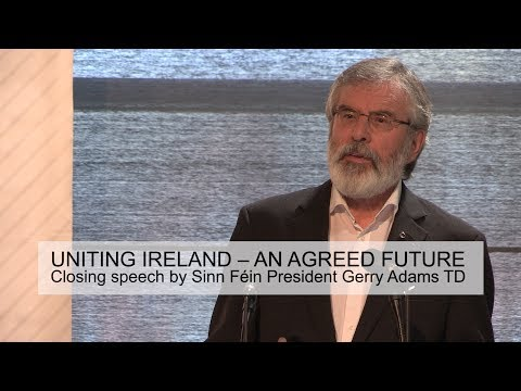 Gerry Adams speech - 'Uniting Ireland - An Agreed Future'