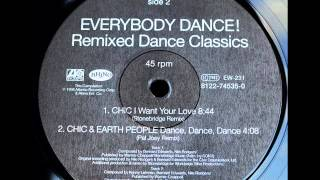 CHIC - I Want Your Love  Stonebridge REMIX