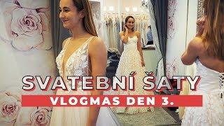 VLOGMAS DEN 3. | Zkouška svatebních šatů!