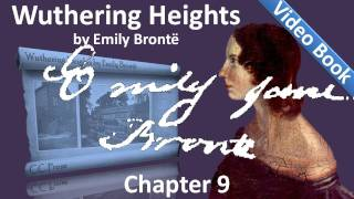 Chapter 09 - Wuthering Heights by Emily Brontë