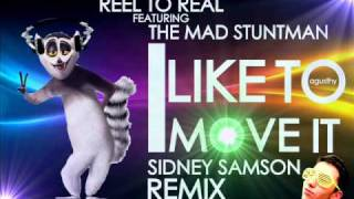 Reel To Real ft. The Mad Stuntman - I Like To Move It (Sidney Samson Remix)