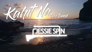 This Band - Kahit Ayaw MuNa (Jessie Spin Remix )