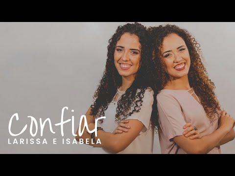 Larissa e Isabela – Confiar