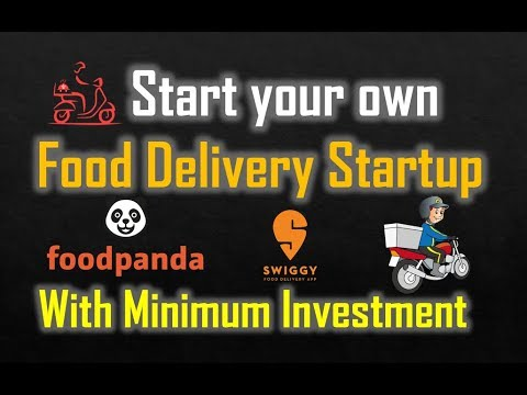 Start your own food delivery startup like swiggy with minimum Investment | Step by Step guide