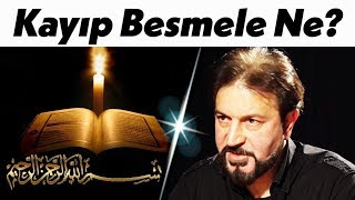 Kayıp Besmele Nedir?   Gizli Gerçekler - Serhat Ahmet Tan