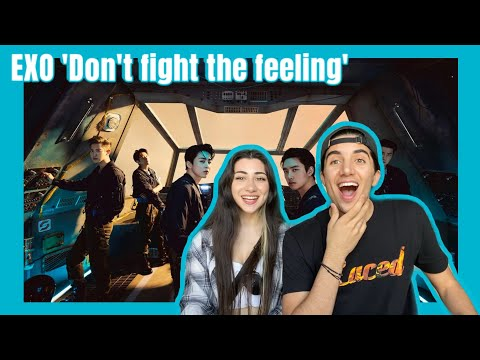 THEY'RE BACK! EXO 엑소 'Don't fight the feeling' MV REACTION!!