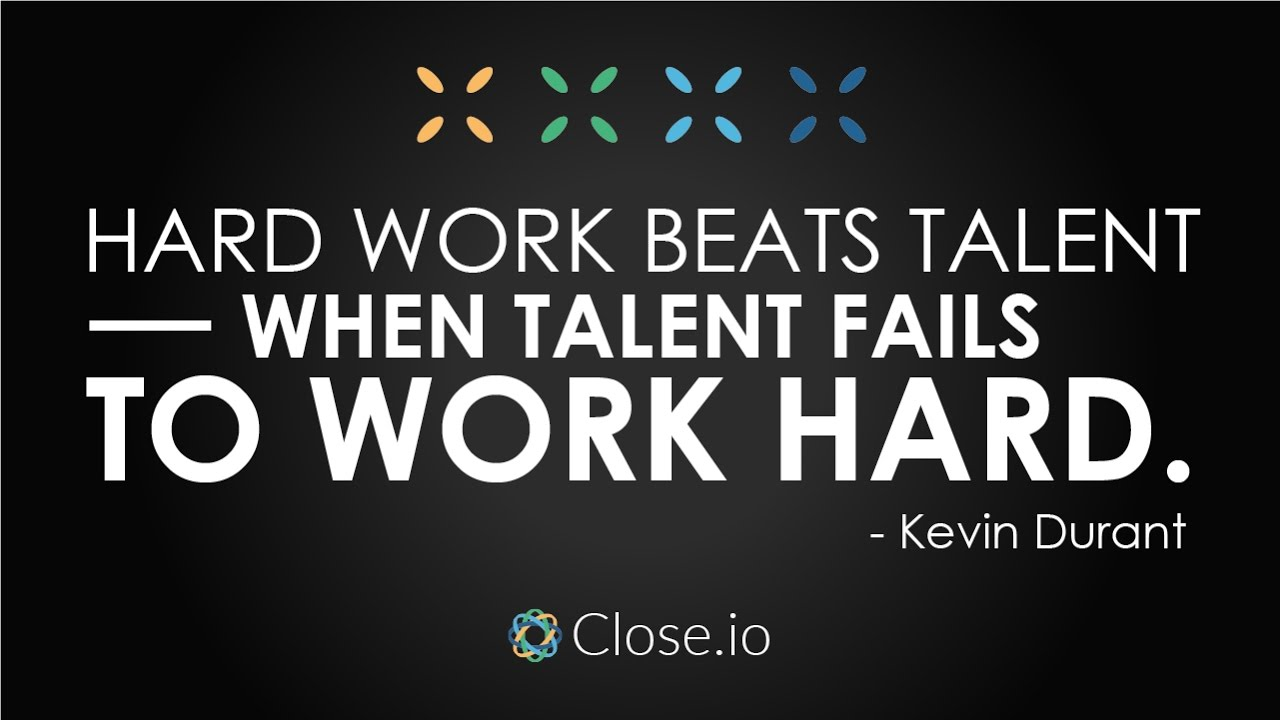 Why hard work beats talent every time