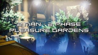 Destiny 2: 2 Man - 2 Phase Pleasure Gardens