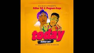 TODAY_ Killer BZ and Magnum Kayz .( Official Music Audio 2021) Ugandan music Mp3.