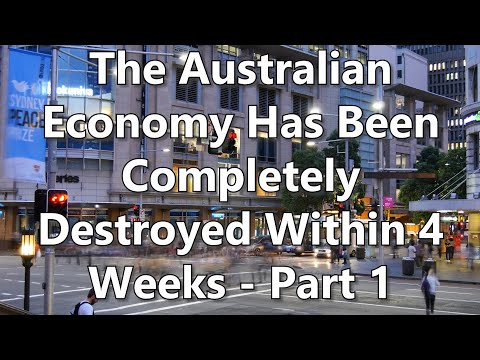 The Australian Economy Has Been Completely Destroyed Within 4 Weeks - Part 1