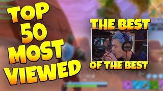 TOP 50 MOST VIEWED TWITCH CLIPS FORTNITE!!!!
