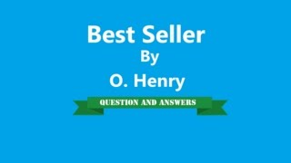 Best Seller By O. Henry | Question And Answers