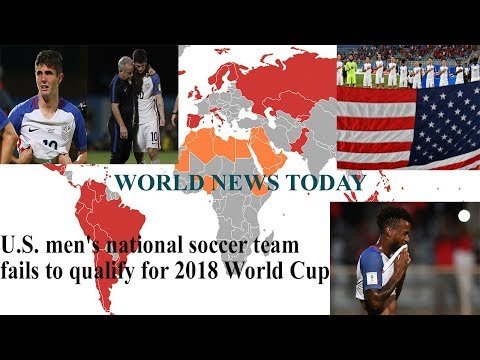 World News Today - U.S. men's national soccer team fails to qualify for 2018 World Cup - Sport News