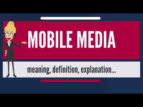 What is MOBILE MEDIA? What does MOBILE MEDIA mean? MOBILE ME