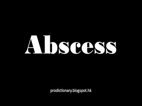 How to Pronounce Abscess|Pro - Dictionary