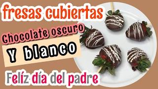 🍓🍫FRESAS  CUBIERTAS DE CHOCOLATE PARA DÍA DEL PADRE