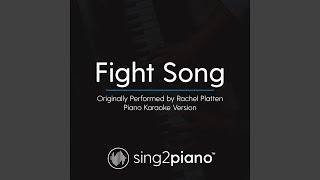 Fight Song (Originally Performed By Rachel Platten) (Piano Karaoke Version)