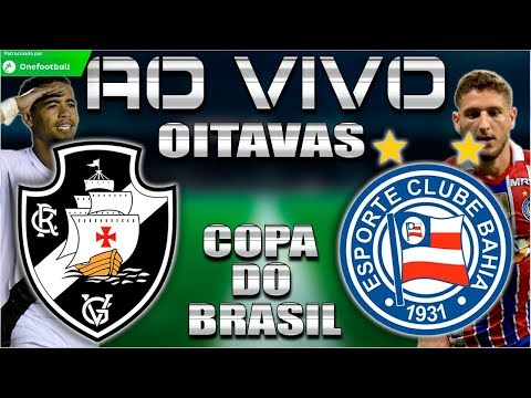 Vasco 2x0 Bahia | Copa do Brasil 2018 | Oitavas de Final | Bahia Classificado!