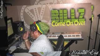 Billz - Come On Over ~~~ISLAND VIBE~~~