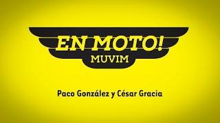 """EN MOTO! MUVIM:    """"PACO GONZÁLEZ Y CÉSAR GRACIA"""".   2 de octubre 23 noviembre 2014."""