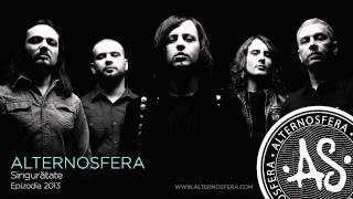 Alternosfera - Singuratate Official Audio 2013