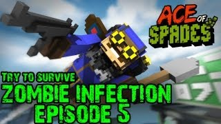 Ace Of Spades: Zombie Infection! - Try to Survive! - Episode 5