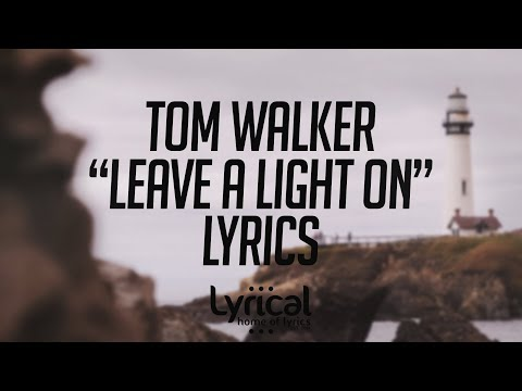 Mix - Tom Walker - Leave a Light On Lyrics