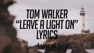 Tom Walker - Leave a Light On Lyrics Video