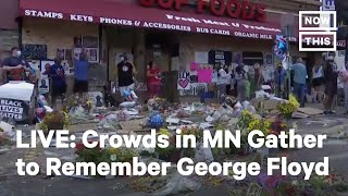 Crowds Gather to Remember George Floyd in Minneapolis | LIVE | NowThis