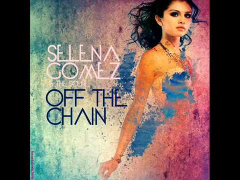 Selena Gomez & the Scene - Off The Chain