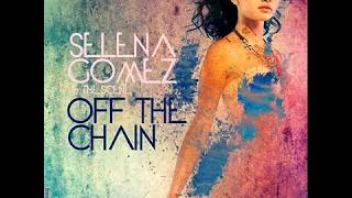 Watch Selena Gomez Off The Chain video