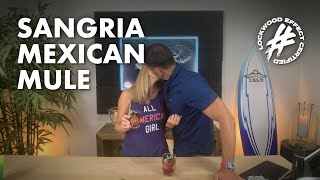 Sangria Mexican Mule - Hump Day Happy Hour With #LockwoodEffect
