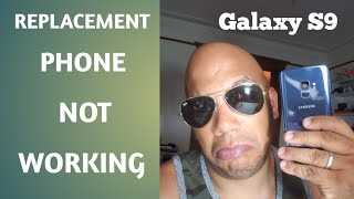 Galaxy S9 Replacement Phone Not Working - S9 Camera Problems