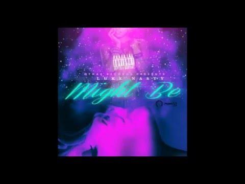 DJ Luke Nasty - Might Be (Clean)