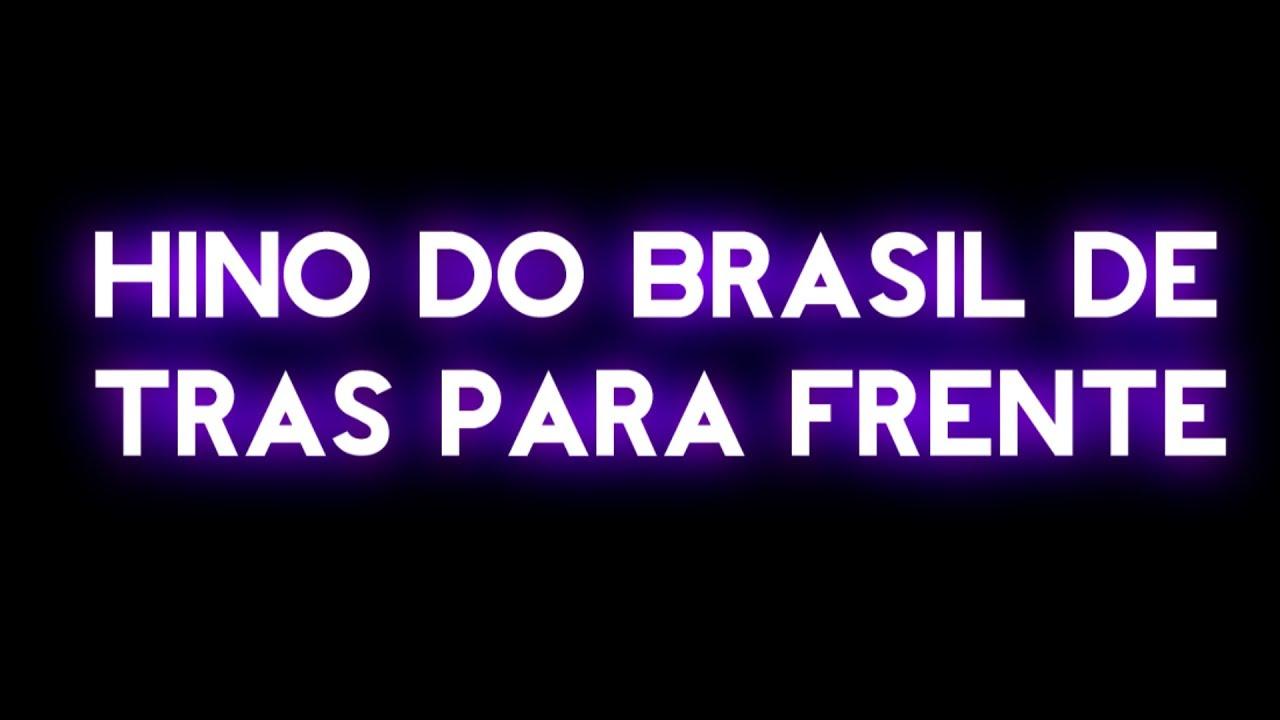 HINO DO BRASIL DE TRÁS PARA FRENTE   ASSUSTADOR   - YouTube 2b6d1df475
