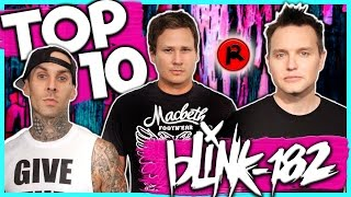 TOP 10 BLINK-182 SONGS (2016 Version)