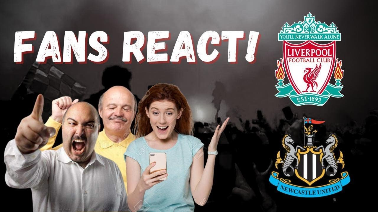 Fan Reaction Show   Liverpool - Newcastle United