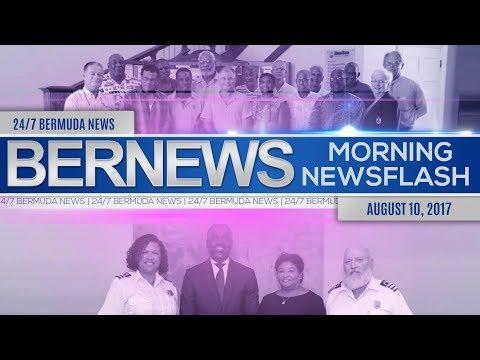 Bernews Morning Newsflash For Thursday August 10, 2017