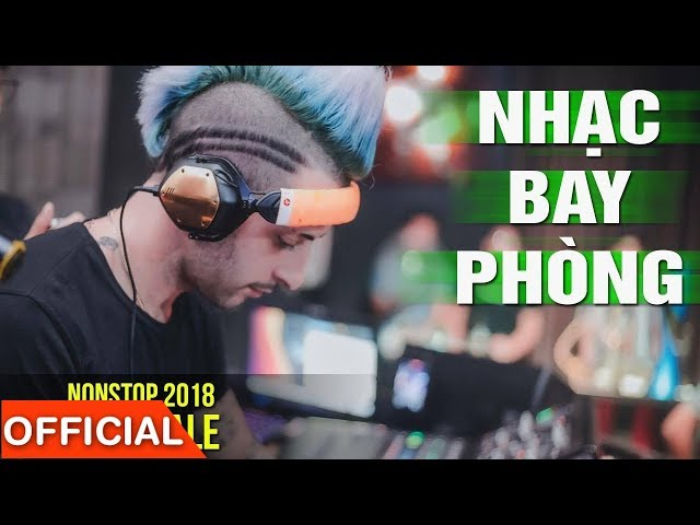 VU DUY KHANH IN HANOI | Nonstop 2018 Set Bay Phòng - DJ Natale Nhạc Sàn Phiêu SML - Nhạc DJ 2018