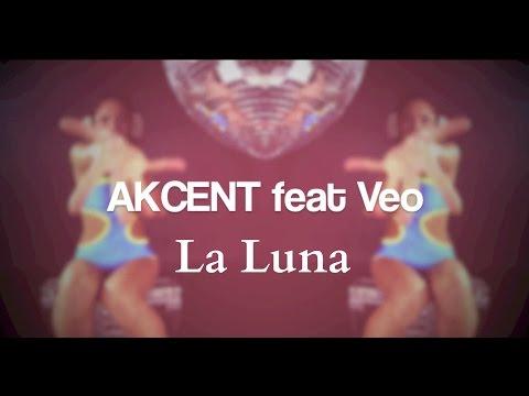 Akcent feat. Veo - La Luna