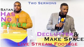 Satan Powerless (Brother L) | Declutter & Make Space (Elder R.S)| 02/02/19